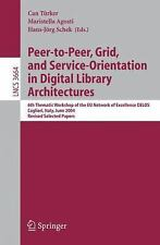 Peer-to-Peer, Grid, and Service-Orientation in Digital Library Architectures: 6t