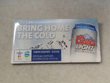 2010 VANCOUVER YOU CAN BRING HOME THE COLD COORS LIGHT OLYMPIC WINTER GAMES PIN