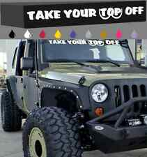 Take Your Top Off Windshield Window Banner Decal Funny 40""