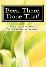 Been There, Done That, Strategies to Add to Your Parenting Toolbox by Susan...