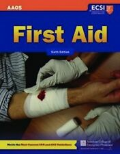 First Aid by American Academy of Orthopaedic Surgeons (AAOS), American College o