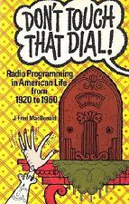 Dont Touch That Dial!: Radio Programming in Ameri