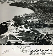 JEAN CHELINI, CADARACHE FIEF DE L'ATOME