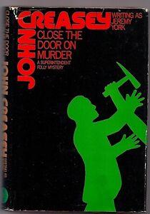 CLOSE THE DOOR ON MURDER • JOHN CREASEY as JEREMY YORK, HC w/DJ 1973 SUPT. FOLLY