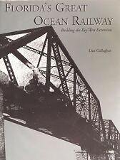 Florida's Great Ocean Railway...Building The Key West Extension