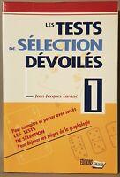 Les tests de sélection dévoilés, Jean-jacques Larané. Ed. L'écrit. 1999, BE.