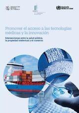 Promover el Acceso a Las Tecnologias Medicas y la Innovacion - Intersecciones...