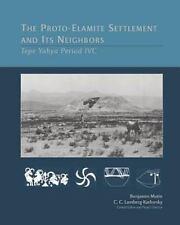 The Proto-Elamite Settlement and Its Neighbors: Tepe Yaya Period IVC (American S
