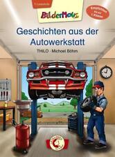 Bildermaus – Geschichten aus der Autowerkstatt von Thilo (2015, Gebundene Ausgabe)