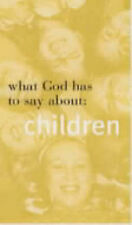 What God Has to Say about: Children,,Excellent Book mon0000091266