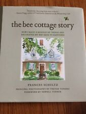 The Bee Cottage Story Frances Schultz Hardback 160 Pages House Beautiful Decor
