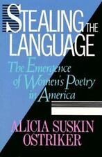 Stealing the Language: The Emergence of Women's Poetry in America, Ostriker, Ali