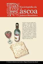 Enciclopédia Da Páscoa Judaica-Messiânica by Miguel Nicolaevsky (2004,...