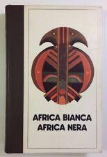 AFRICA BIANCA AFRICA NERA vol. III - De Lavigny, Poniasky ED. FERNI  1976