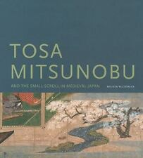 New Tosa Mitsunobu and the Small Scroll 9780295989020 by McCormick, Melissa