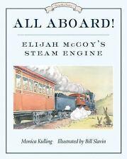 All Aboard! : Elijah McCoy's Steam Engine by Monica Kulling (2013, Paperback)NEW