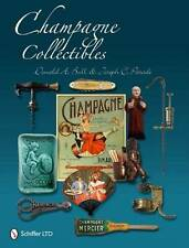 Champagne Collectibles by Donald A. Bull and Joseph C. Paradi (2011, Hardcover)