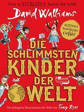 Die schlimmsten Kinder der Welt von David Walliams (Gebundene Ausgabe)
