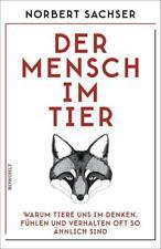 Der Mensch im Tier von Norbert Sachser (2018, Gebundene Ausgabe)