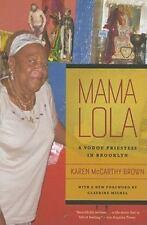 Mama Lola : A Vodou Priestess in Brooklyn by Karen McCarthy Brown