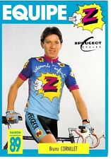 CYCLISME carte cycliste BRUNO CORNILLET équipe Z  peugeot 1989