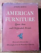 AMERICAN FURNITURE, QUEEN ANNE AND CHIPPENDALE PERIODS: JOSEPH DOWNS 1952