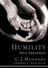 Humility: True Greatness: By Mahaney, C.J.