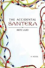 The Accidental Santera: A Novel, Lazo, Irete, Good Condition, Book