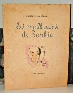 LES MALHEURS DE SOPHIE Comtesse de Ségur - Ed. Cuzin 1945 - illustré lithos