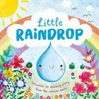 Nature Stories: Little Raindrop: Padded Board Book , Board book , IglooBooks