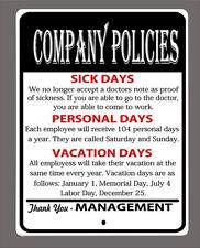 """COMPANY POLICIES.."" Funny  metal sign-Man cave,shop, etc 9""x12"" - FREE SHIPPING"