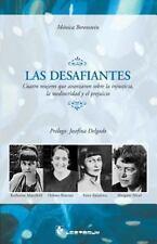 Las Desafiantes : Cuatro Mujeres Que Avanzaron Sobre la Injusticia, la...