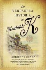 La verdadera historia de Mathilde K (Roca Editorial Historica) (Spanish Edition)