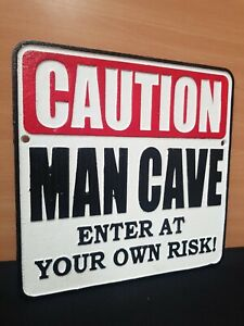 ** CAUTION MAN CAVE *LARGE VINTAGE STYLE CAST IRON SIGN ENTER AT YOUR OWN RISK !
