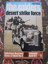 THE RAIDERS DESERT STRIKE FORCE  BALLANTINE'S ILLUSTRATED HISTORY OF WORLD WAR 2