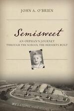 Semisweet: An Orphan's Journey Through the School the Hersheys Built