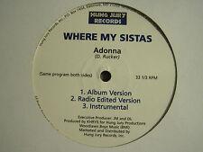 """ADONNA WHERE MY SISTAS 12"""" OG '01 HUNG JURY RARE BALTIMORE RANDOM RAP HIP HOP NM"""