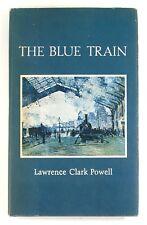 THE BLUE TRAIN Lawrence Clark Powell (1977) - Hardback - 1ST EDITION