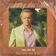 DISCO 45 GIRI  JOHNNY DORELLI - MA CHE FAI // DIECI ANNI,NON DI PIU'