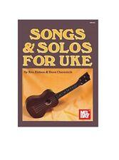Mel Bay 93938 Songs & Solos for Uke by Ken Eidson and Ross Cherednik Ships Free