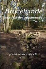 Broceliande Au-Dela des Apparences by Jean-Claude Cappelli (2012, Paperback)