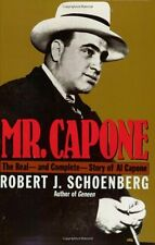 Mr. Capone: The Real - and Complete - Story of Al Capone by Robert J. Schoenberg