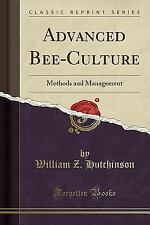 Advanced Bee-Culture: Methods and Management (Classic Reprint) (Paperback or Sof