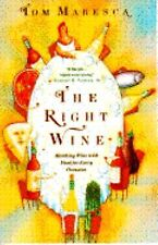 The Right Wine by Tom Maresca (1994, Paperback)