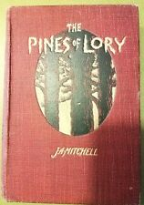 The Pines of Lory 1901 Hardcover J A Mitchell