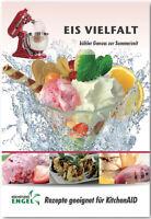 Eis – Rezepte geeignet für KitchenAid Eismaschine Classic oder Artisan Eiscreme
