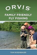 NEW - Orvis Guide to Family Friendly Fly Fishing by Rosenbauer, Tom