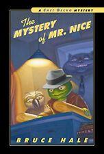 The Mystery of Mr. Nice: A Chet Gecko Mystery By Bruce Hale