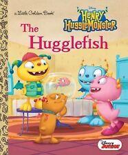 Little Golden Book: The Hugglefish (Disney Junior: Henry Hugglemonster) by...