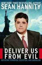 SEAN HANNITY; Deliver Us from Evil, Defeating Terrorism, Despotism, Liberalism.
